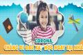 Tổ chức các khoá ôn tập trực tuyến cho học sinh trong thời gian nghỉ học do virus Corona